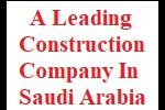A leading Construction Company in Saudi Arabia